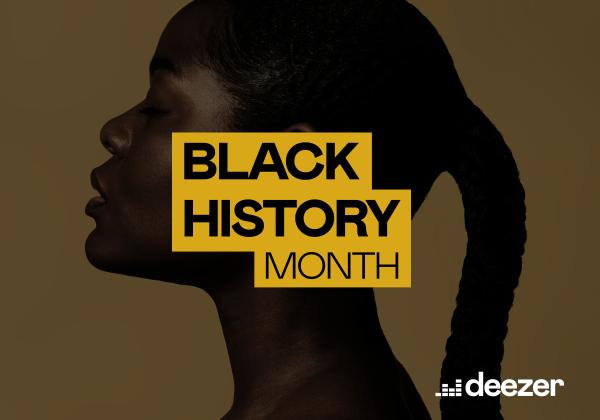 Celebrate Black History Month with Deezer