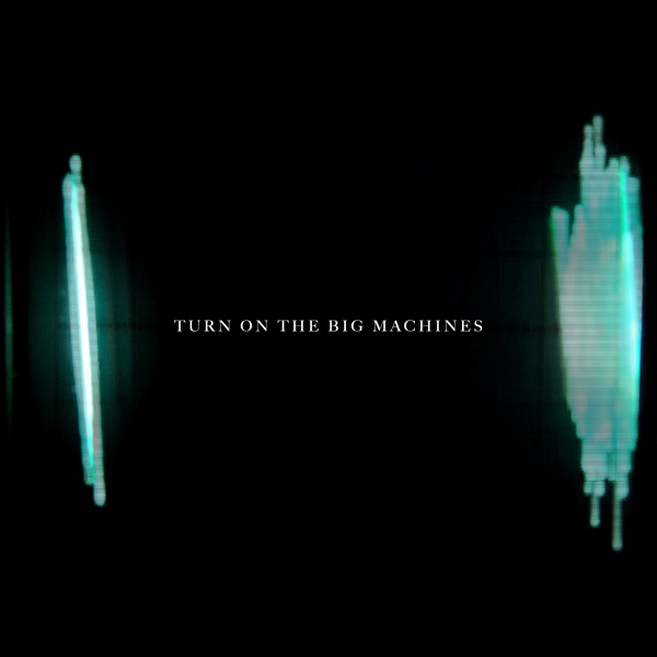 Turn On The Machines Cover Art